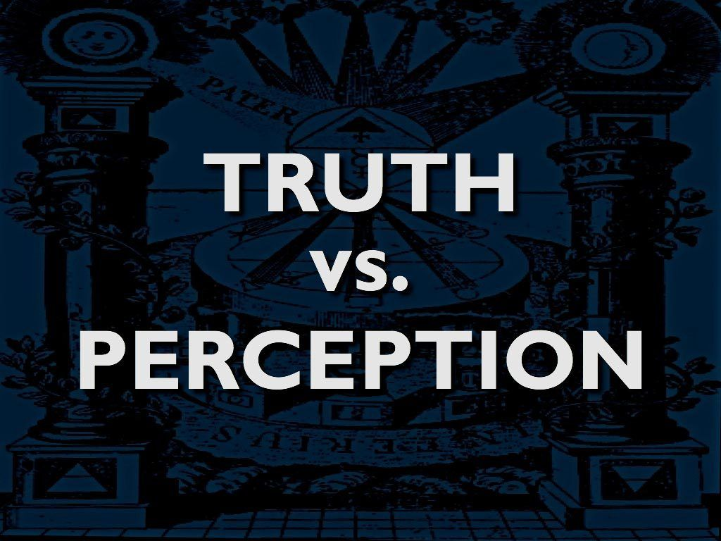 truth vs perception A collection of quotes about perception  perception quotes quotations about perception  truth is universal perception of truth is not.