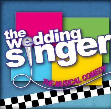 MUSICAL COMEDY: The Wedding Singer (Hart House $7 / $8 ...