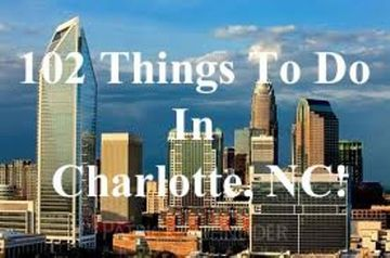 List of 102 Things To Do In Charlotte, NC!