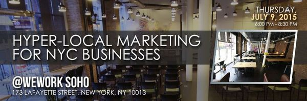Hyper-Local Marketing for NYC Businesses @ WeWork SoHo